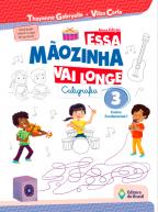 ESSA MAOZINHA VAI LONGE - CALIGRAFIA 3 ANO -2021