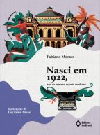 NASCI EM 1922, ANO DA SEMANA DE ARTE MODERNA